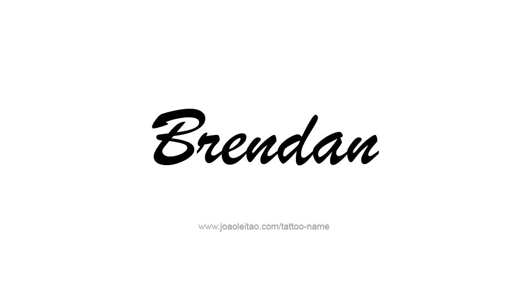 Tattoo Design  Name Brendan