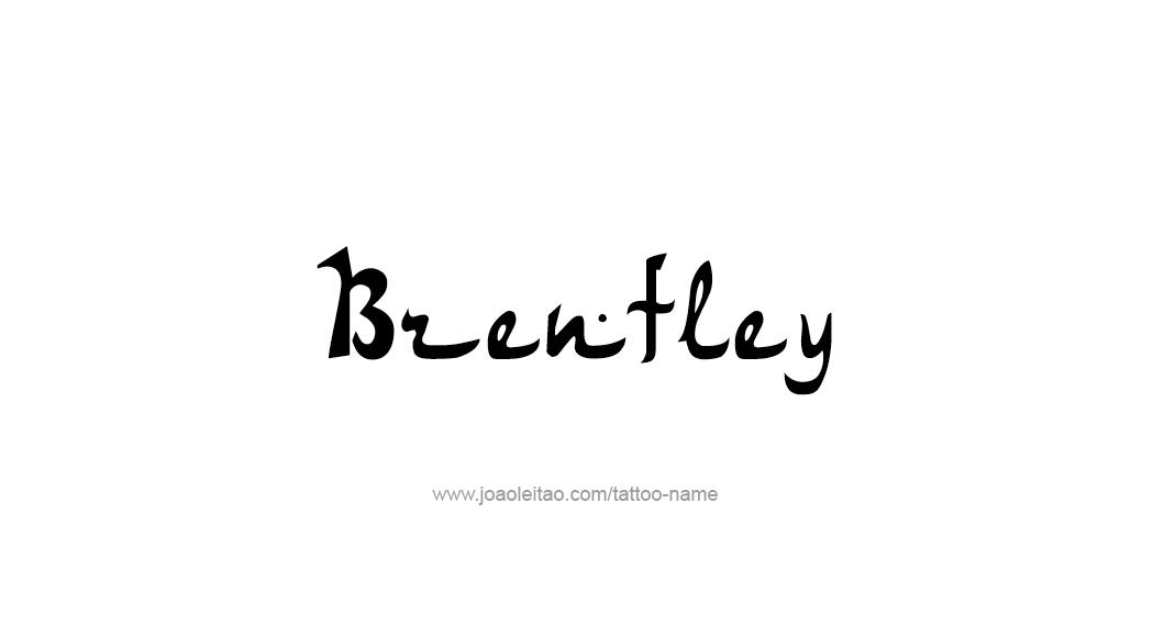 Tattoo Design  Name Brentley