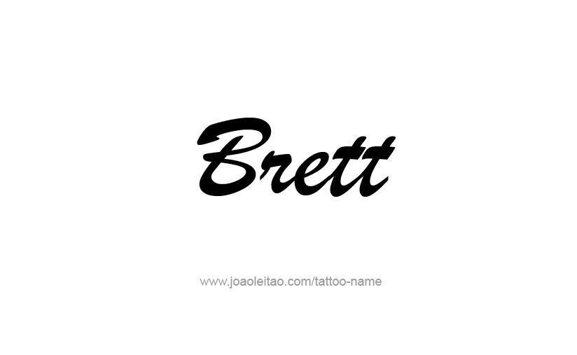 Tattoo Design  Name Brett