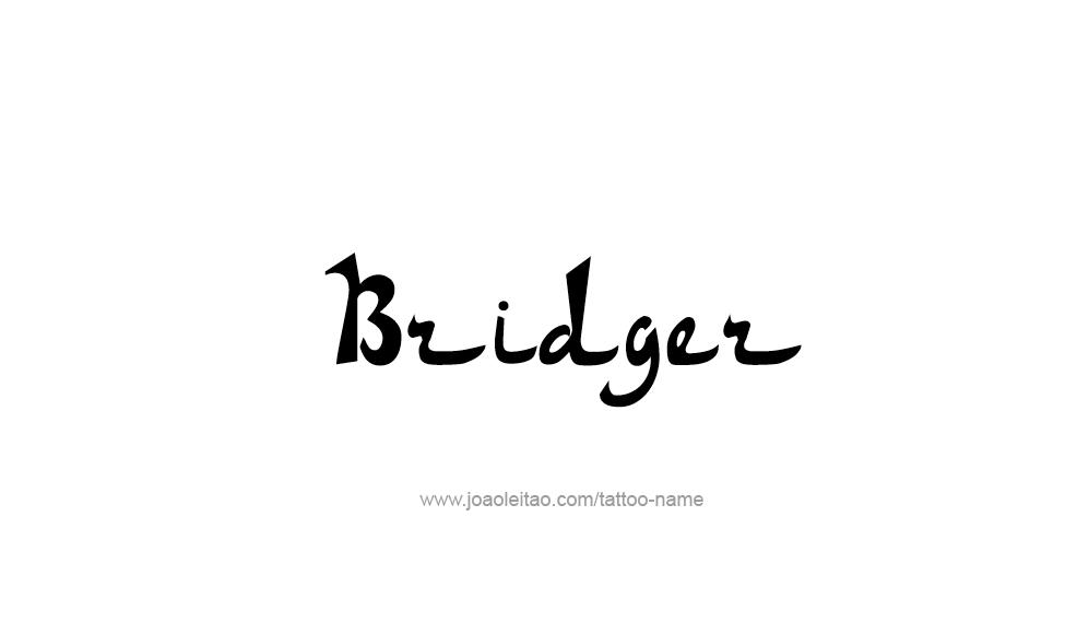 Tattoo Design  Name Bridger