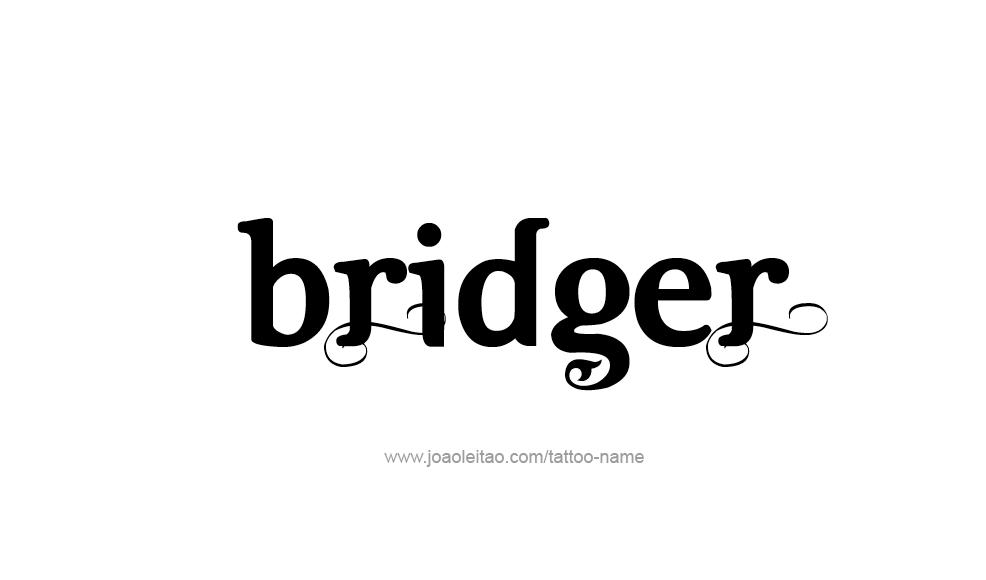 Bridger Name Tattoo Designs