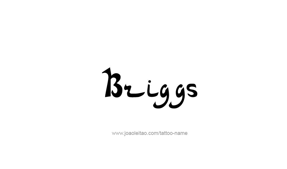 Tattoo Design  Name Briggs
