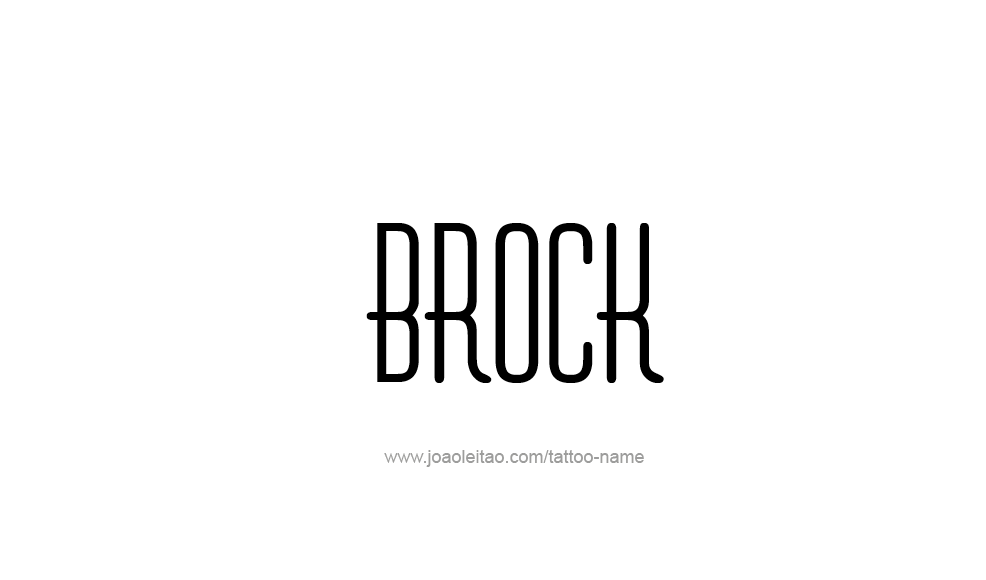Tattoo Design  Name Brock