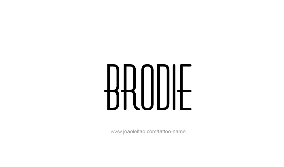 Tattoo Design  Name Brodie