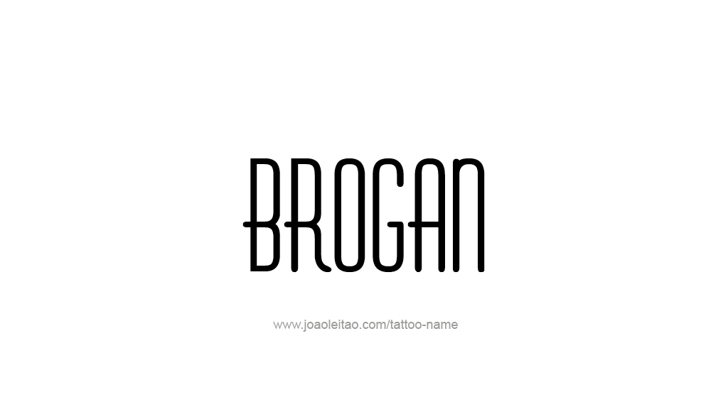 Tattoo Design  Name Brogan