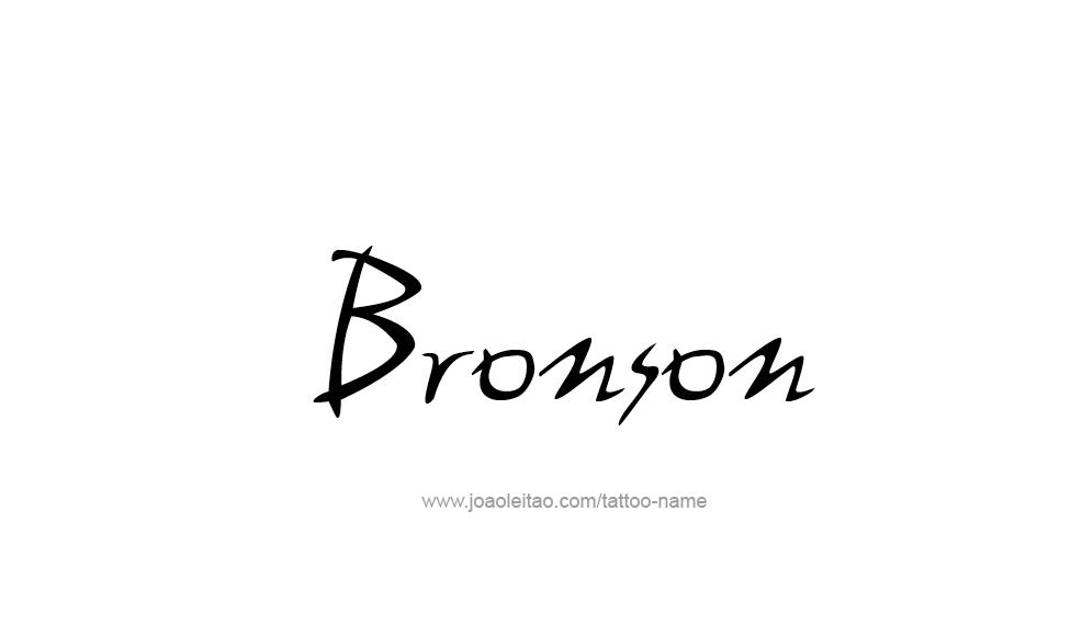 Tattoo Design  Name Bronson