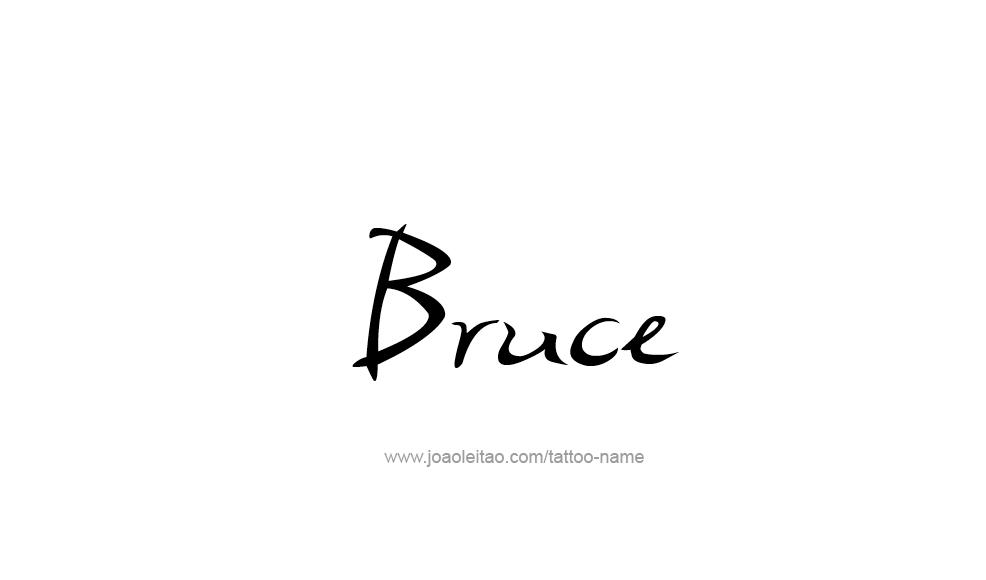 Tattoo Design  Name Bruce