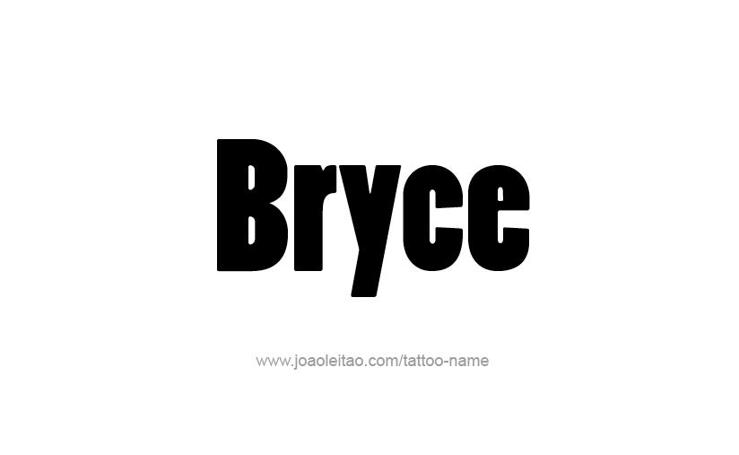 Tattoo Design  Name Bryce