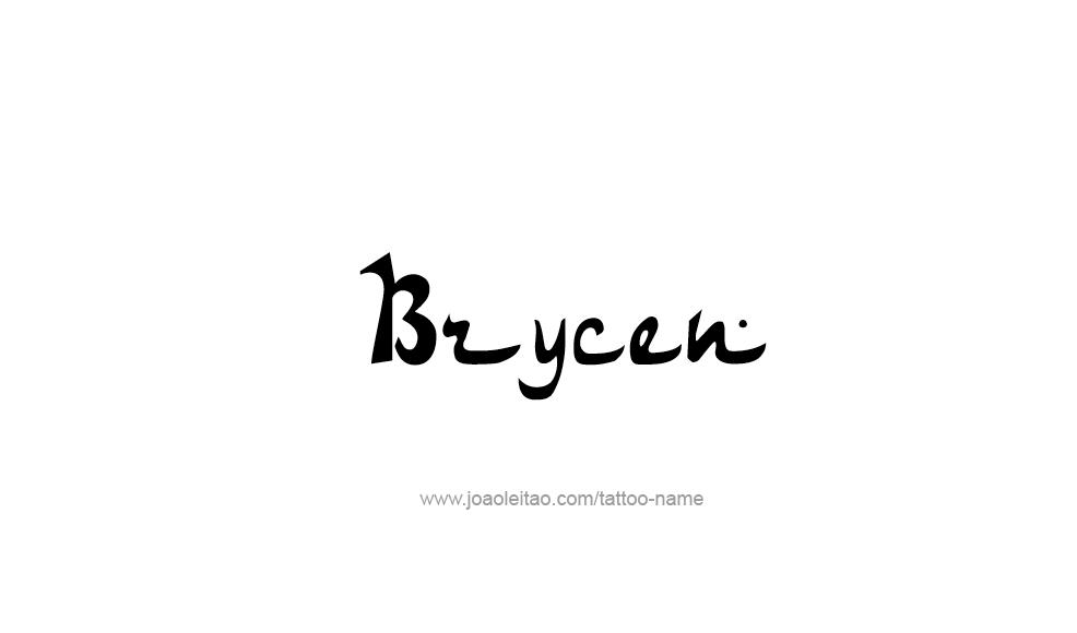 Tattoo Design  Name Brycen