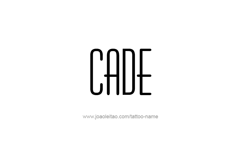 Tattoo Design  Name Cade