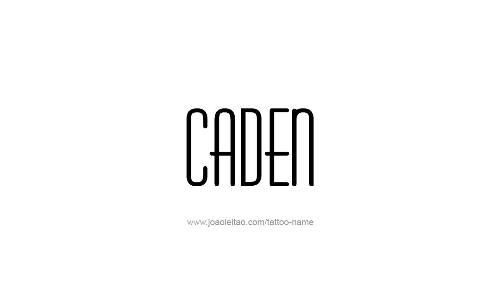 Tattoo Design  Name Caden