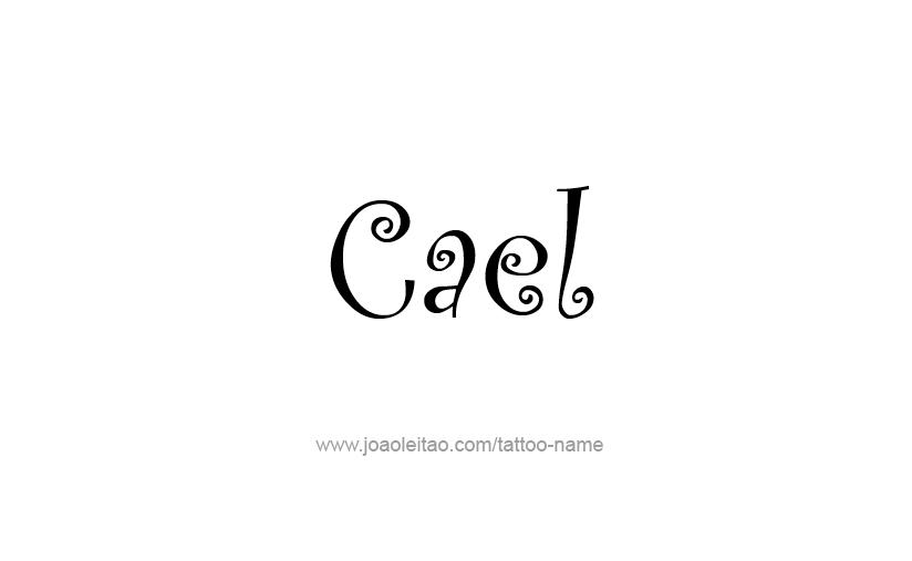 Tattoo Design  Name Cael