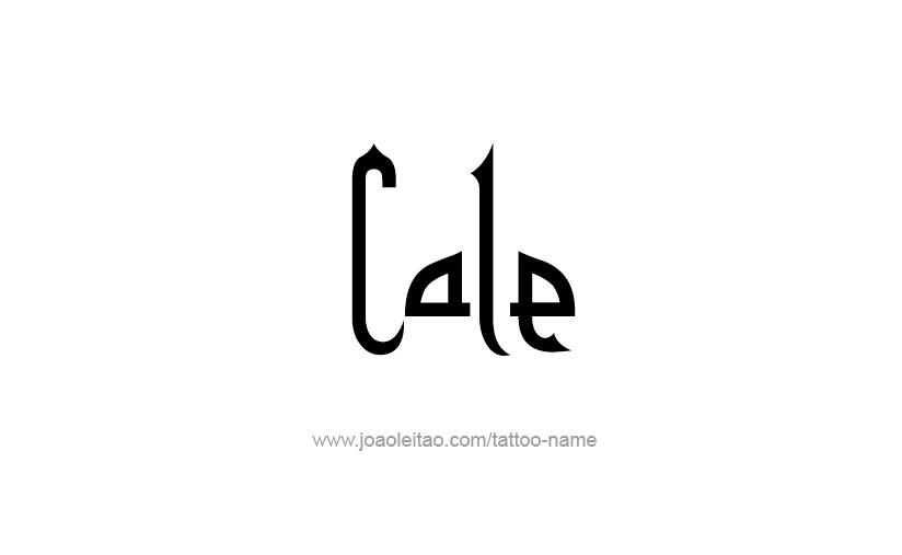 Tattoo Design  Name Cale