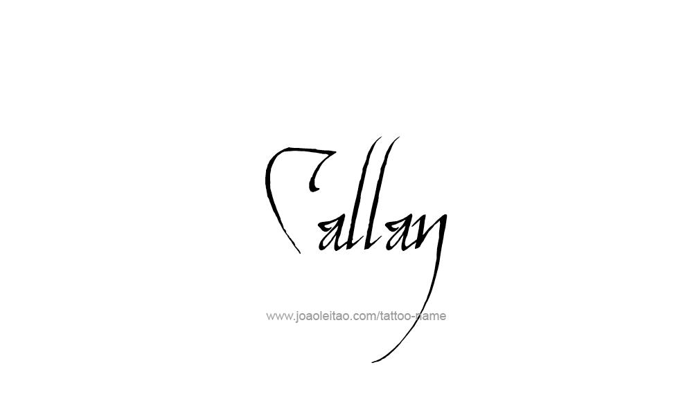 Tattoo Design  Name Callan