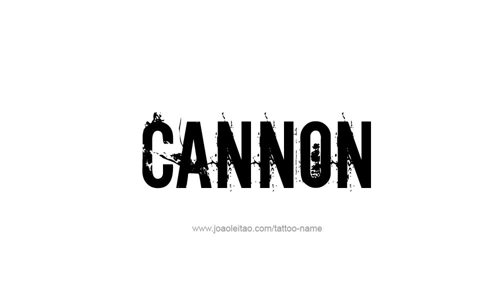 Tattoo Design  Name Cannon