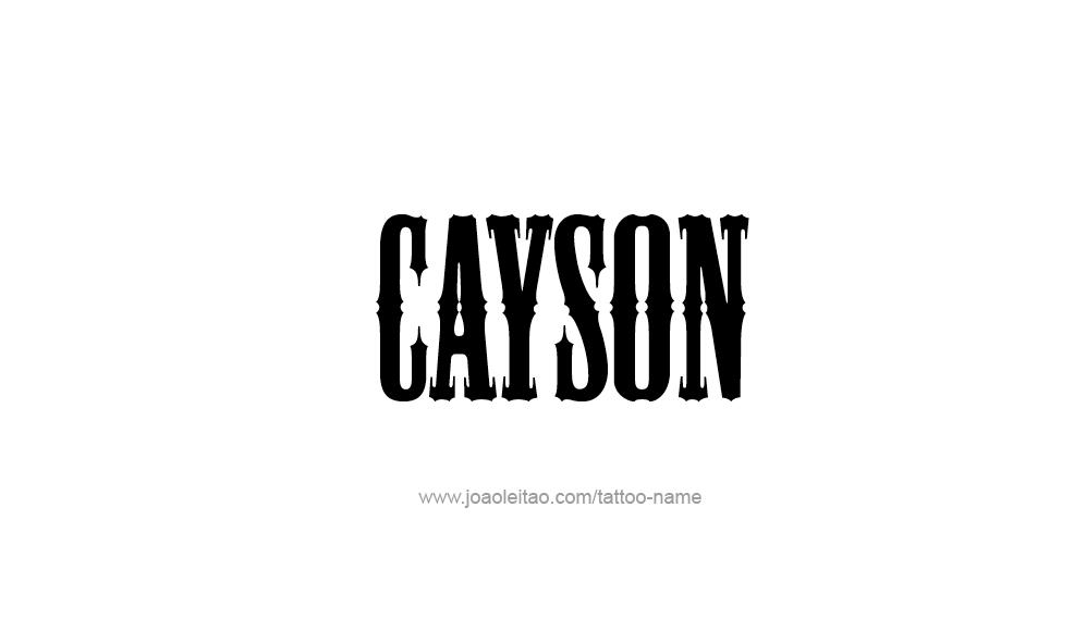 Tattoo Design  Name Cayson