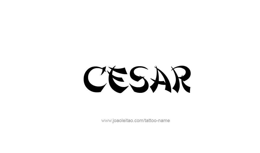 Tattoo Design  Name Cesar