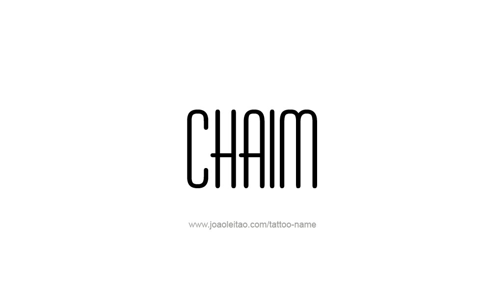 Tattoo Design  Name Chaim