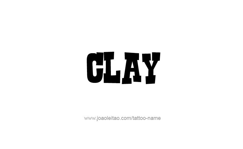 Tattoo Design  Name Clay