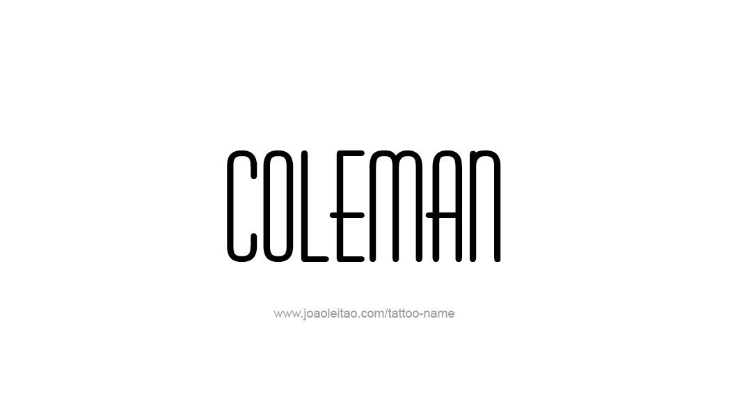 Tattoo Design  Name Coleman