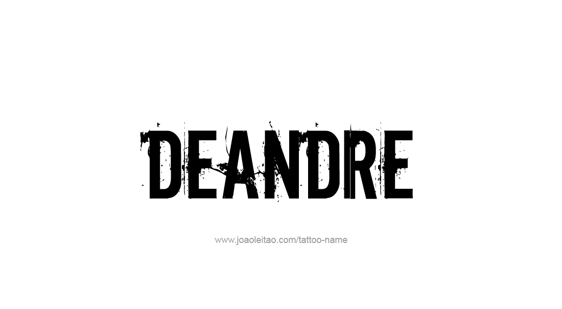 Tattoo Design  Name Deandre