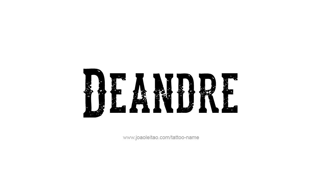 Tattoo Design  Name Deandre
