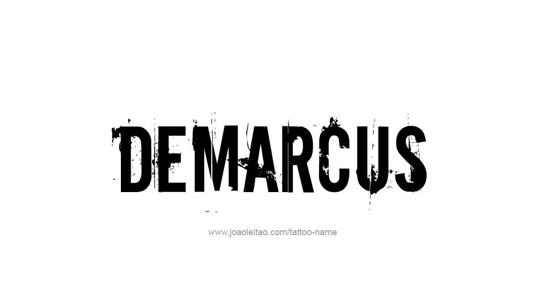 Tattoo Design  Name Demarcus