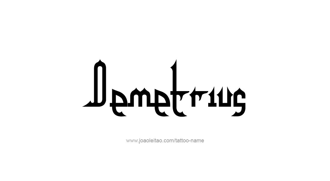 Tattoo Design  Name Demetrius