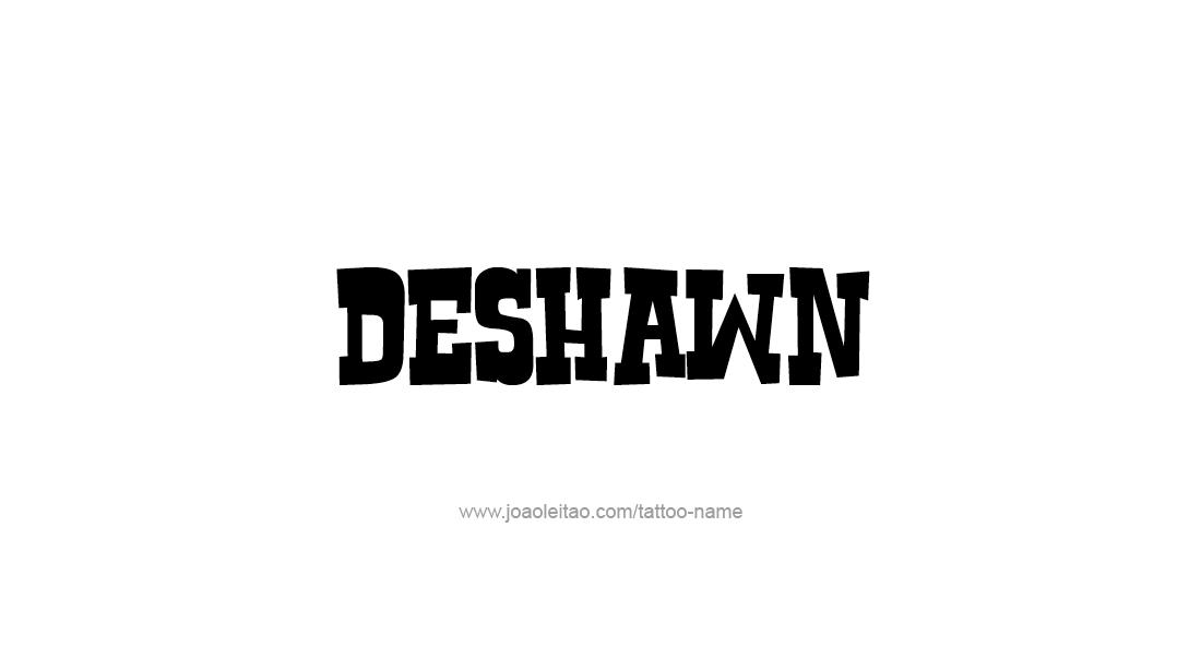 Tattoo Design  Name Deshawn