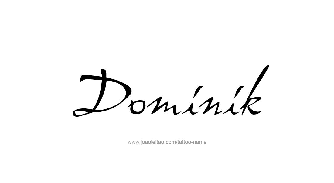 Tattoo Design  Name Dominik