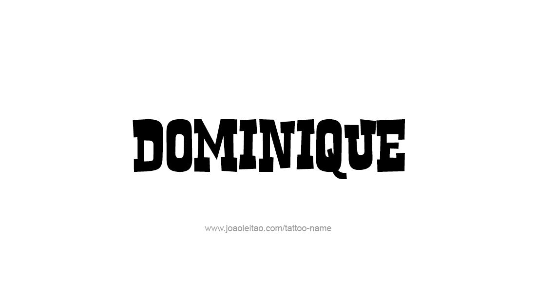 Tattoo Design  Name Dominique