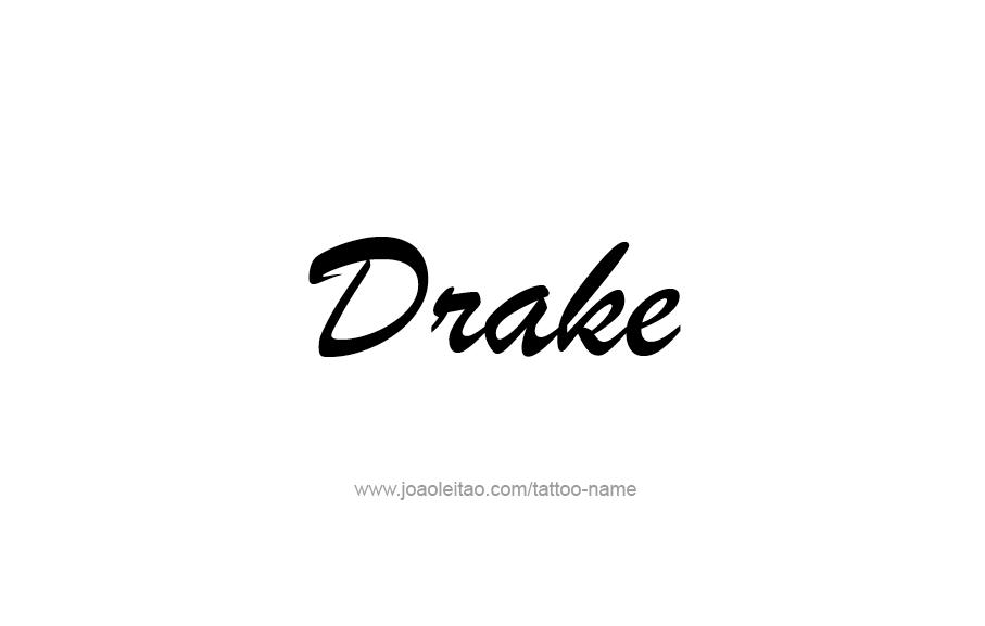 Tattoo Design  Name Drake