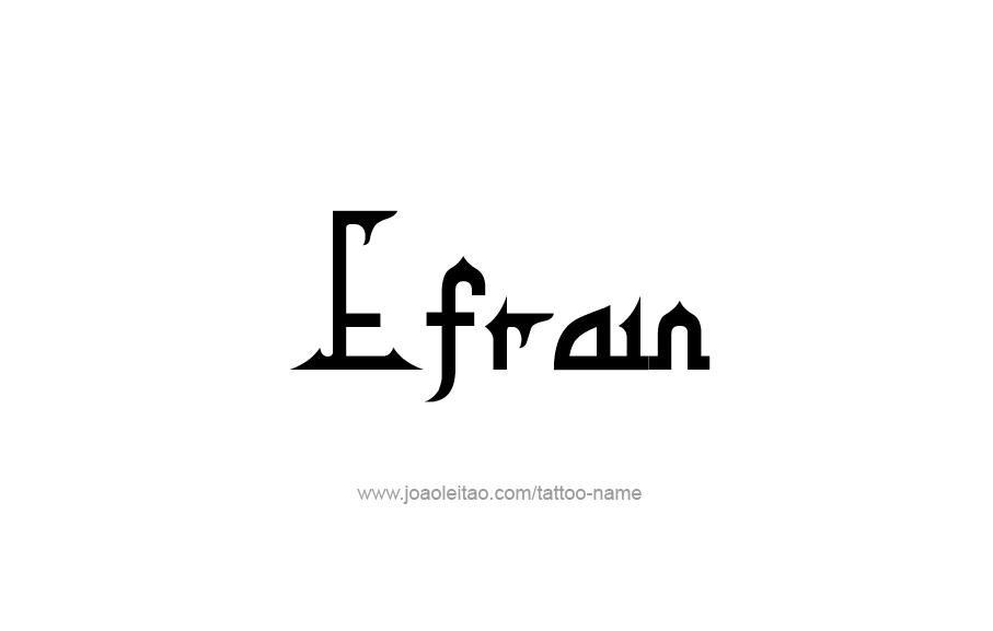 Tattoo Design  Name Efrain