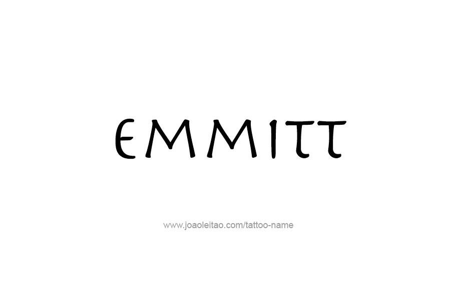 Tattoo Design  Name Emmitt