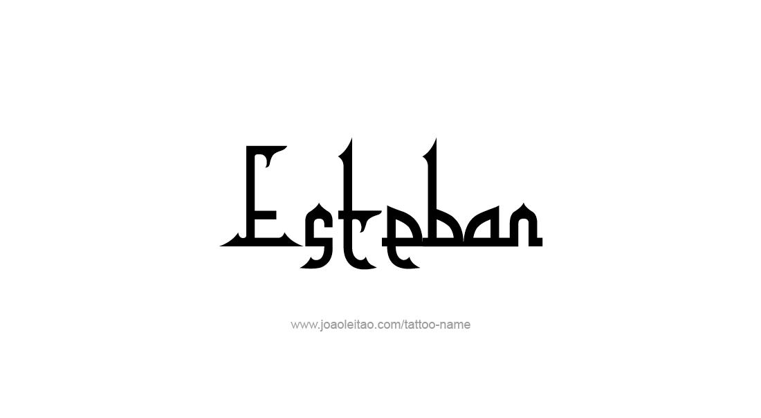 Tattoo Design  Name Esteban