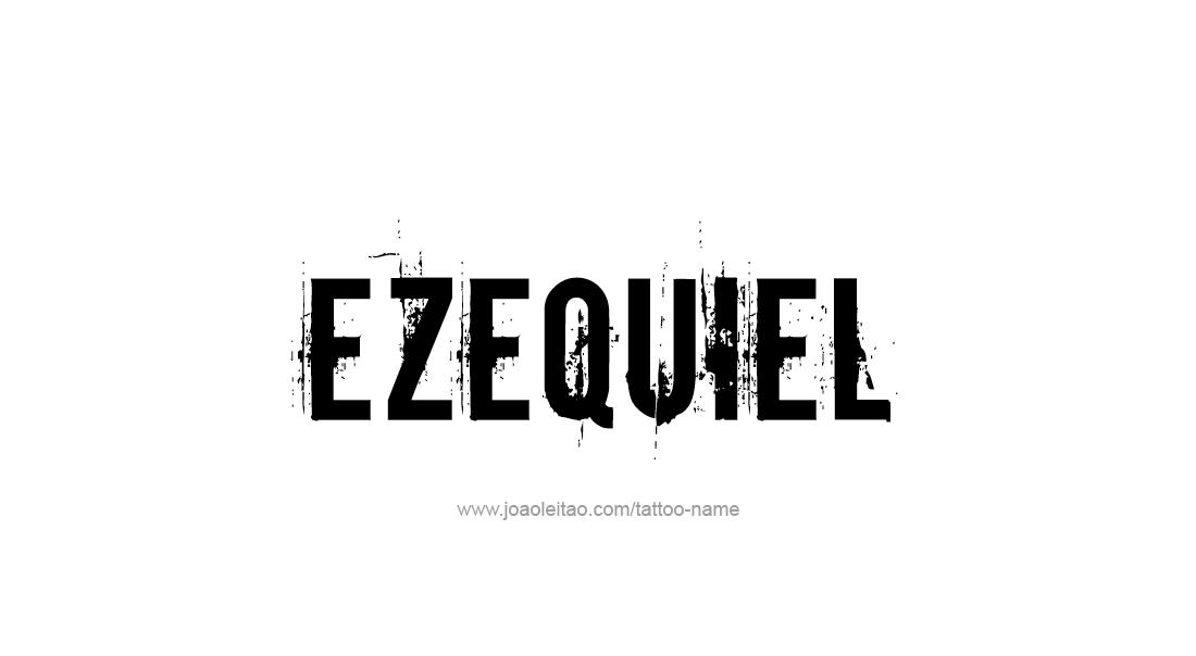 Tattoo Design  Name Ezequiel