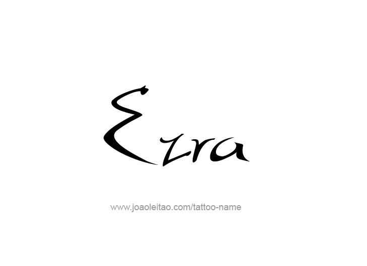 Tattoo Design  Name Ezra