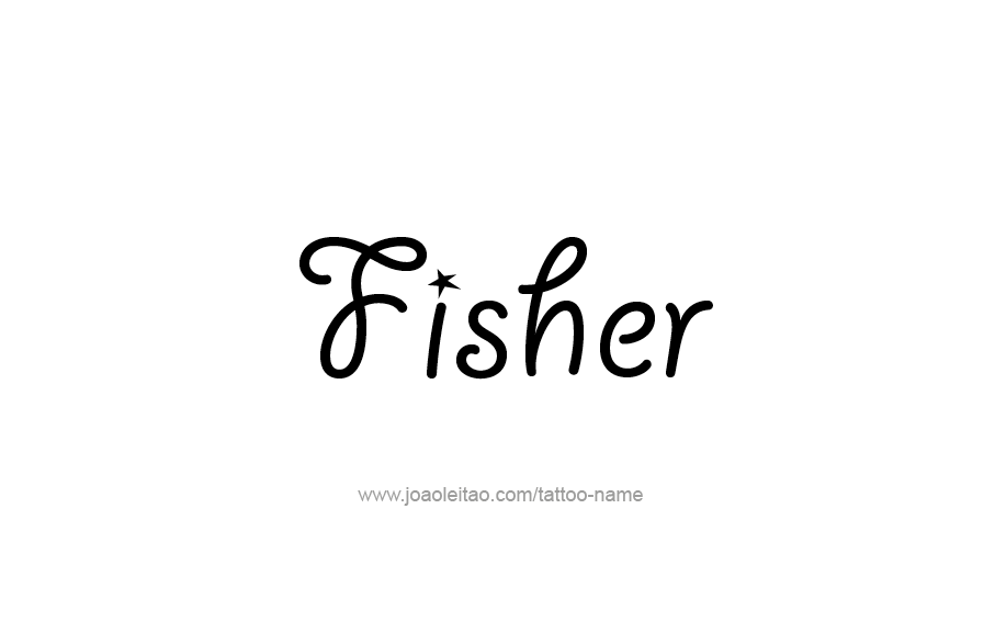 Tattoo Design  Name Fisher