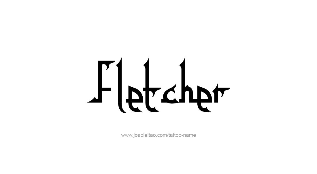 Tattoo Design  Name Fletcher