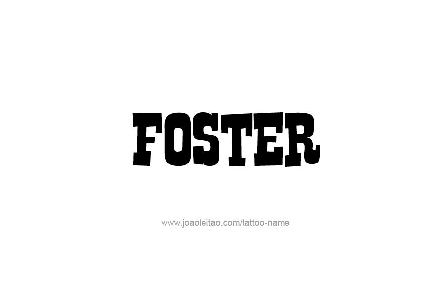 Tattoo Design  Name Foster