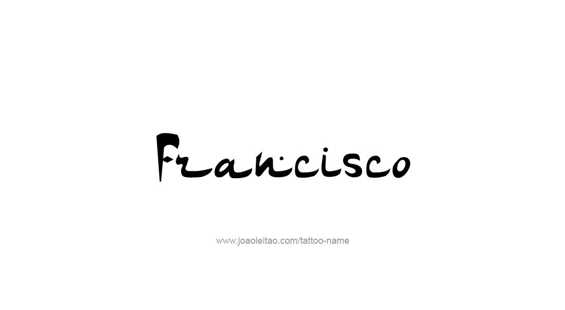 Tattoo Design  Name Francisco