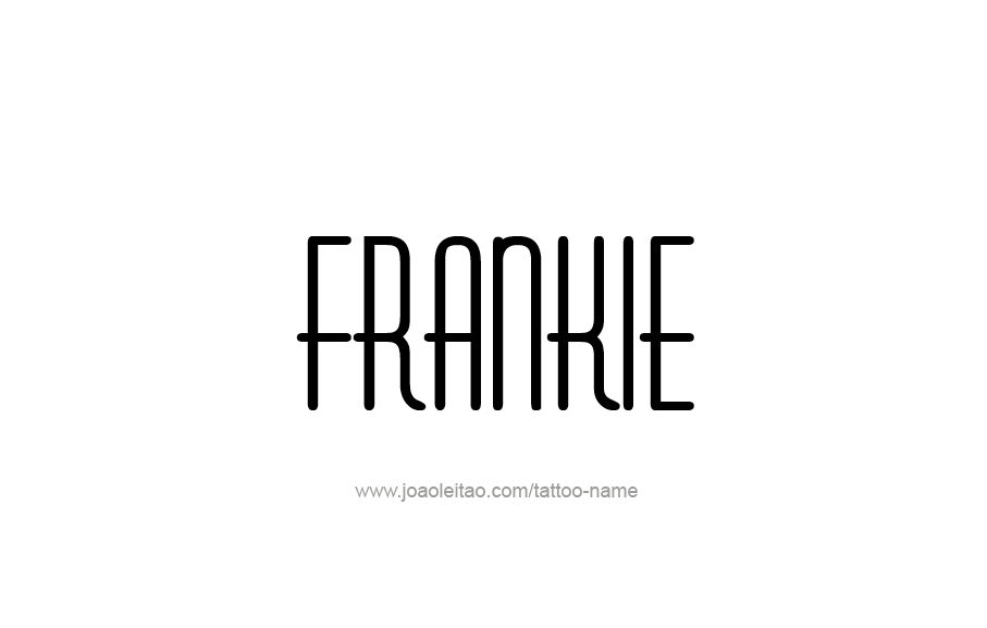 Tattoo Design  Name Frankie