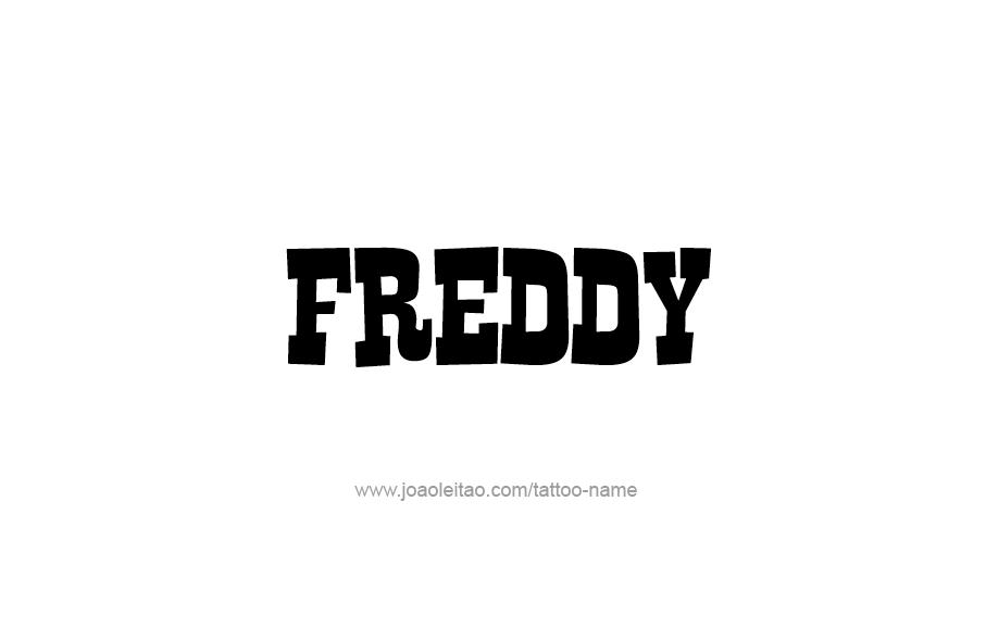Tattoo Design  Name Freddy