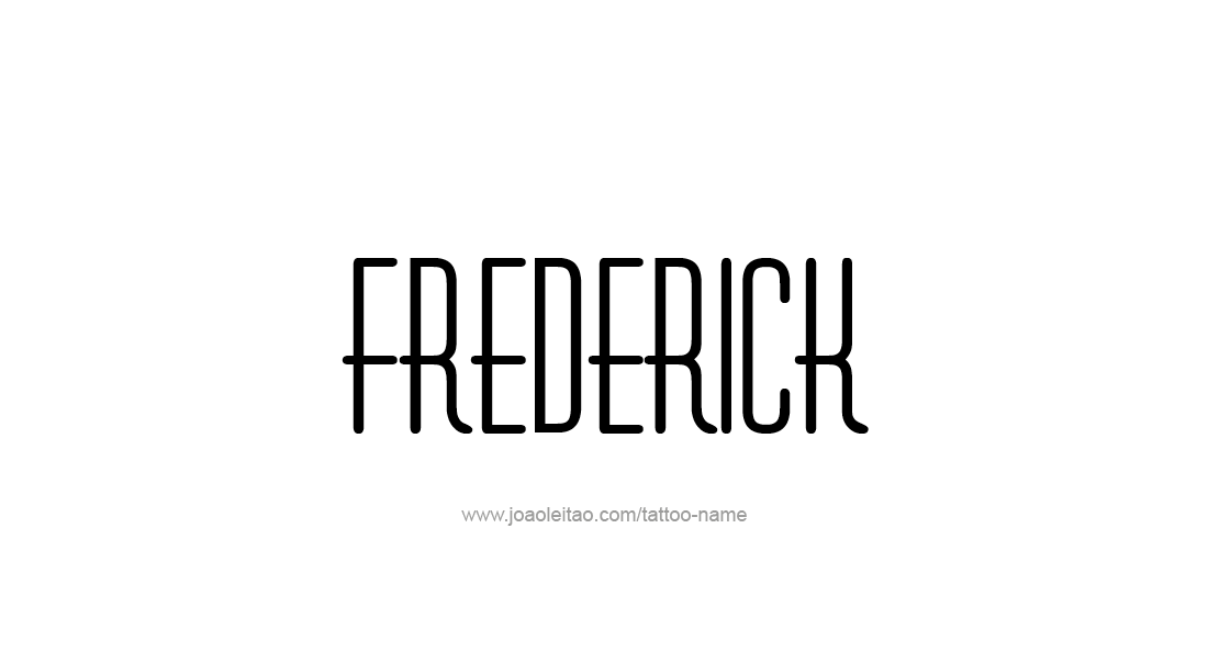 Tattoo Design  Name Frederick