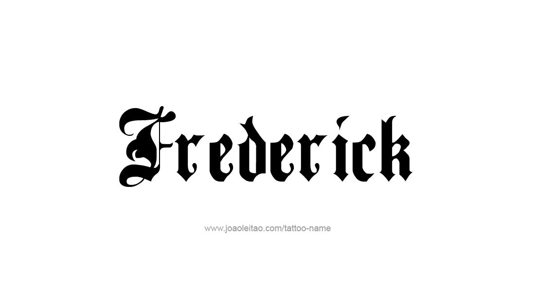 Tattoo Design  Name Frederick