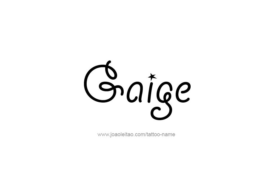 Tattoo Design  Name Gaige
