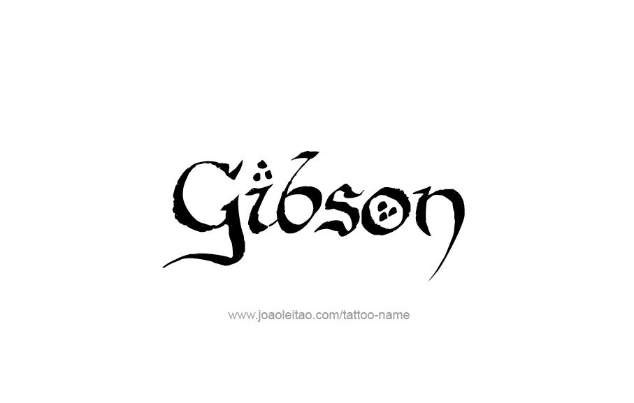 Tattoo Design  Name Gibson