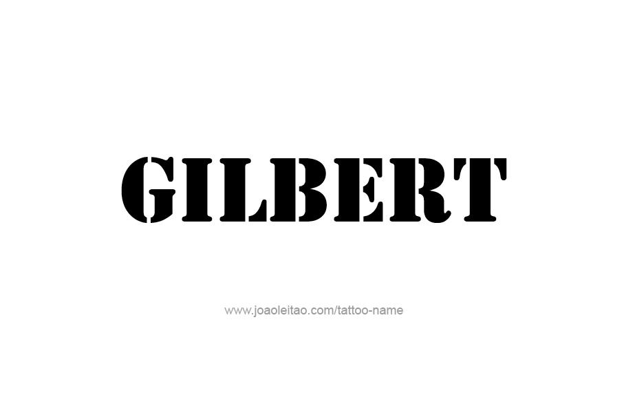 Tattoo Design  Name Gilbert