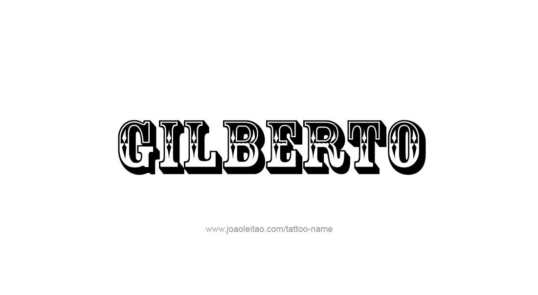 Tattoo Design  Name Gilberto