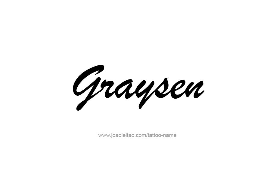 Tattoo Design  Name Graysen